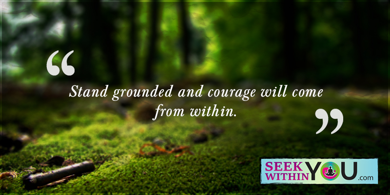 stand-grounded-and-courage-will-come-from-within Law of Attraction Blog - Page 2