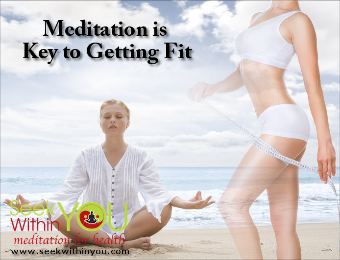 Meditation is Key to Getting Fit