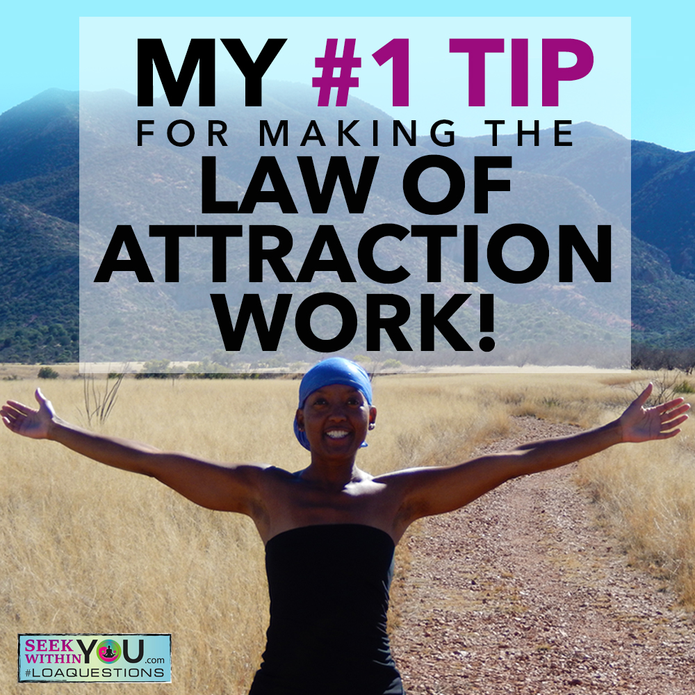 My #1 Law of Attraction Tip