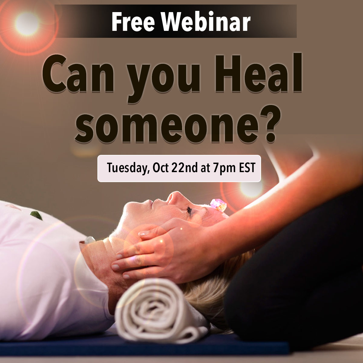 Webinar - Can you heal someone?