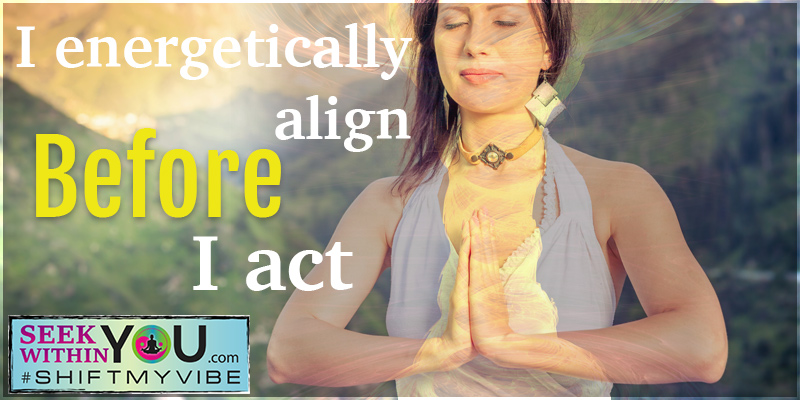 Act from a Place of Alignment
