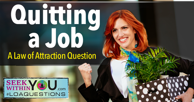 Quitting a Job - A Law of Attraction Question