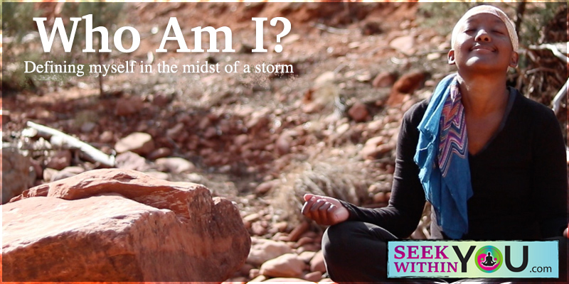 Who Am I? - Defining myself in the midst of the storm
