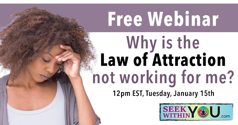 Webinar Why is the Law of Attraction Not Working for Me