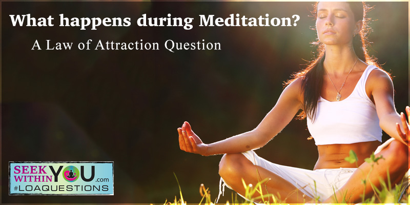 what-happens-during-meditation-800-400 Tag loaquestions | Law of Attraction Blog